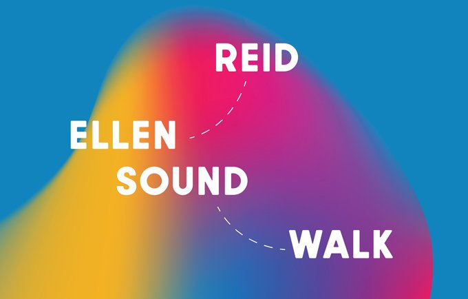Ellen Reid Soundwalk